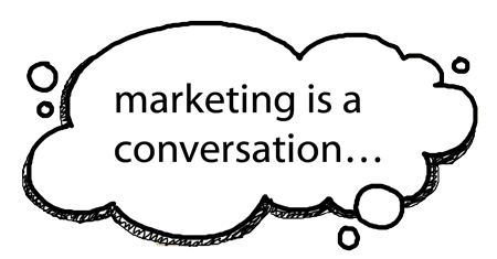 conversation bubble: marketing is a conversation