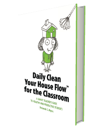 Daily Clean Your House Flow™ for the Classroom book