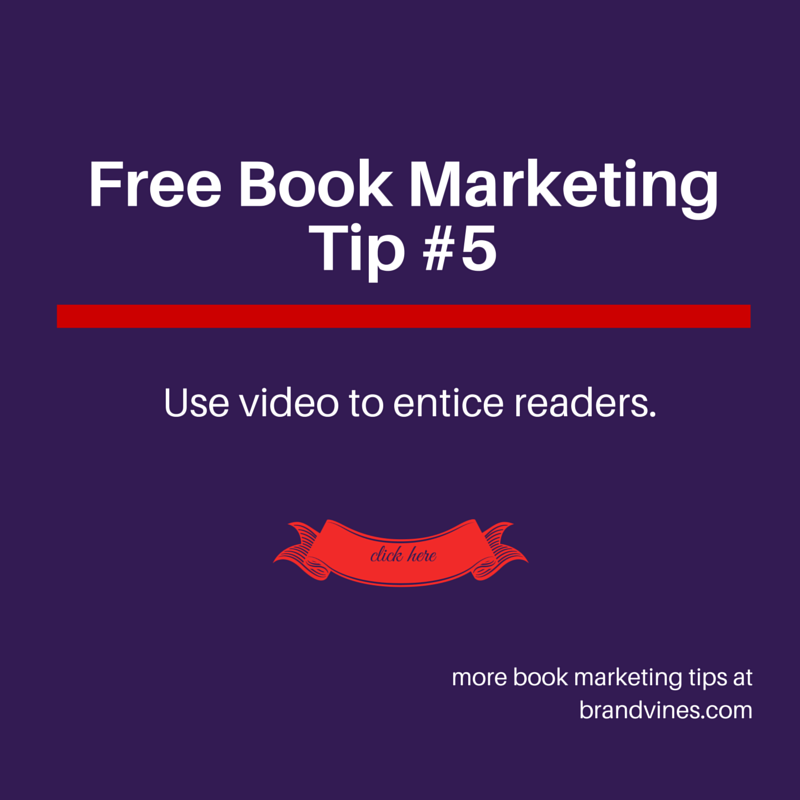 Free Book Marketing Tip #5 - Use Video