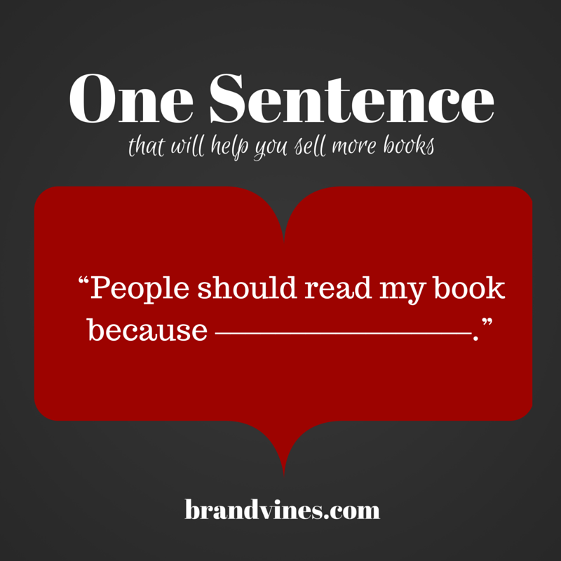 One Sentence that explains why someone must buy your book