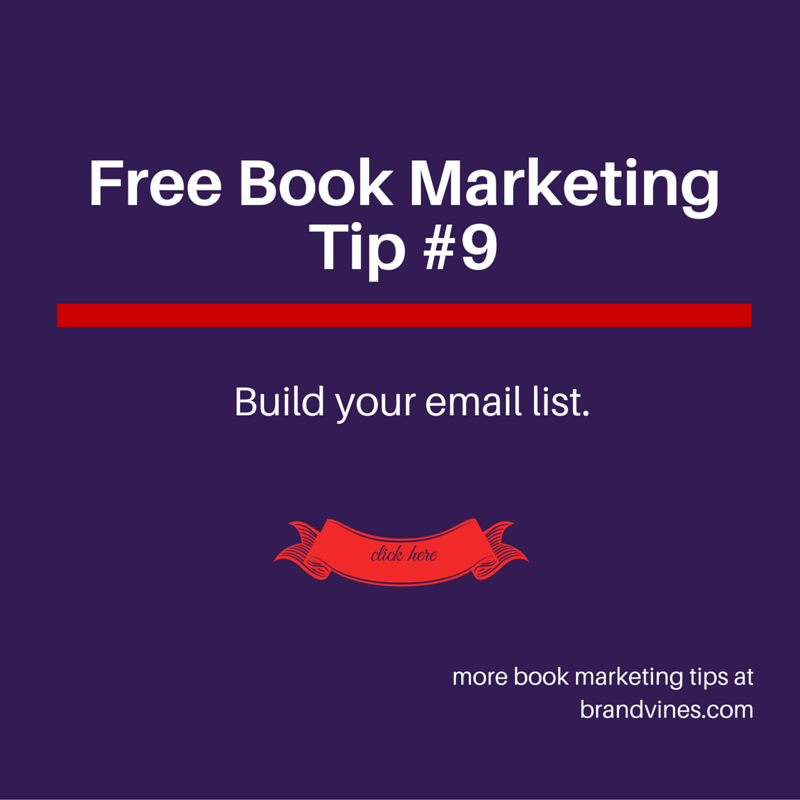 Free Book Marketing Tip #9: Build Your Email List