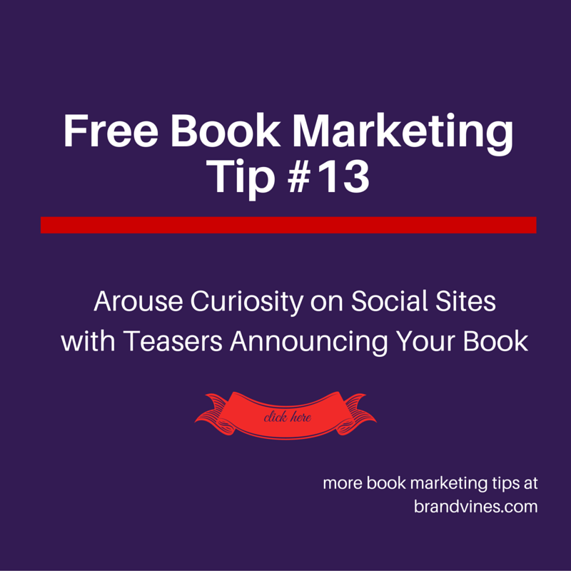 Arouse Curiosity on Social Sites with Teasers Announcing Your Book