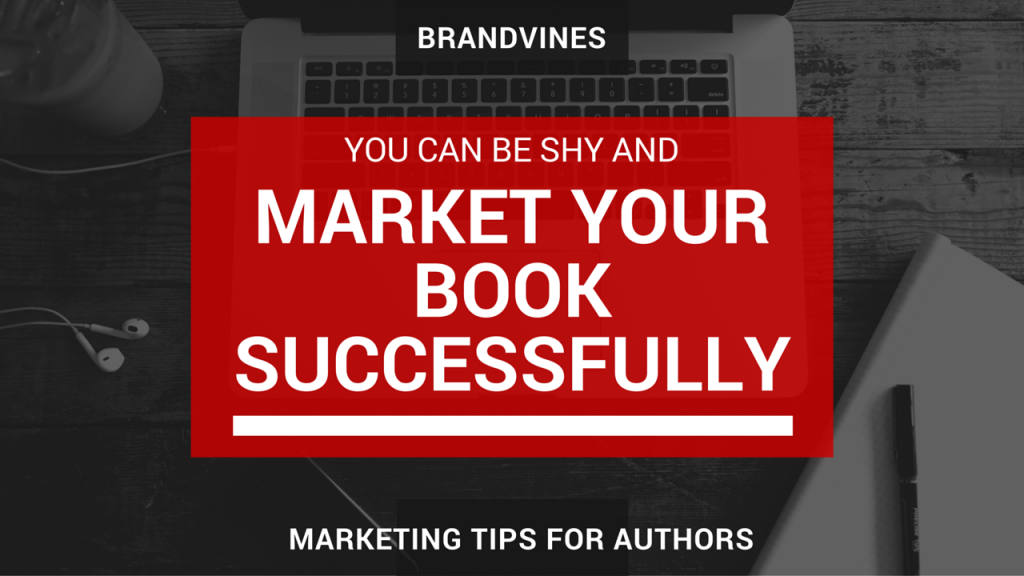 You Can be Shy and Market Your Book Successfully